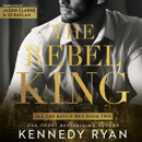 The Rebel King: All the King's Men (Unabridged) MP3 Audiobook