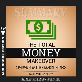 Summary of The Total Money Makeover: A Proven Plan for Financial Fitness by Dave Ramsey E-Book Download
