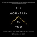 The Mountain is You: Transforming Self-Sabotage Into Self-Mastery audiobook