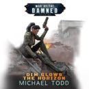 Dim Glows the Horizon: War of the Damned, Book 4 MP3 Audiobook