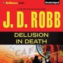Delusion In Death: In Death, Book 35 (Unabridged) MP3 Audiobook