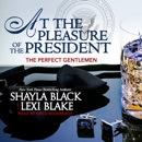 At the Pleasure of the President MP3 Audiobook