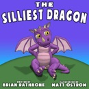 The Silliest Dragon: A Bedtime Story for Kids with Dragons MP3 Audiobook