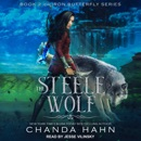 The Steele Wolf: Book 2 of the Iron Butterfly Series MP3 Audiobook