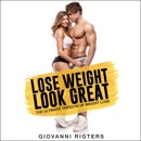 Lose Weight Look Great: The Ultimate Trifecta of Weight Loss (Unabridged) mp3 descargar