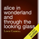 Alice in Wonderland and Through the Looking Glass (Unabridged) MP3 Audiobook