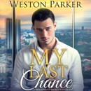 My Last Chance: A Single Mom Secret Baby Second Chance Love Story MP3 Audiobook