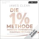 Download Die 1%-Methode - Minimale Veränderung, maximale Wirkung: Mit kleinen Gewohnheiten jedes Ziel erreichen MP3