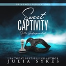 Sweet Captivity - Süße Gefangenschaft (German Edition) (Unabridged) MP3 Audiobook