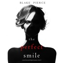 The Perfect Smile (A Jessie Hunt Psychological Suspense Thriller—Book Four) MP3 Audiobook