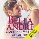 Can't Take My Eyes off of You: New York Sullivans Spinoff: Summer Lake, Book 2 (Unabridged) MP3 Audiobook