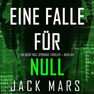 Eine Falle für Null [Trapping Zero]: Ein Agent Null Spionage-Thriller - Buch #4 [An Agent Zero Spy Thriller - Book 4] (Unabridged) E-Book Download