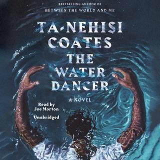 The Water Dancer: A Novel (Unabridged) MP3 Download