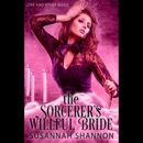 The Sorcerer's Willful Wife: Book Two in the Love and Other Magic Series (Unabridged) MP3 Audiobook
