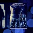 Hear Them Scream (A Gripping Crime Thriller): Summit Lake Thriller, Book 2 (Unabridged) MP3 Audiobook