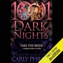 Take the Bride: A Knight Brothers Novella - 1001 Dark Nights (Unabridged) MP3 Audiobook
