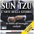 Sun Tzu - L'arte della Guerra: La bibbia del manager vincente! MP3 Audiobook