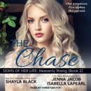 The Chase: Doms of Her Life: Heavenly Rising Series, Book 2 MP3 Audiobook