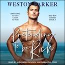 Pretending to Be Rich: Bad Boy Greeks Series, Book 3 MP3 Audiobook