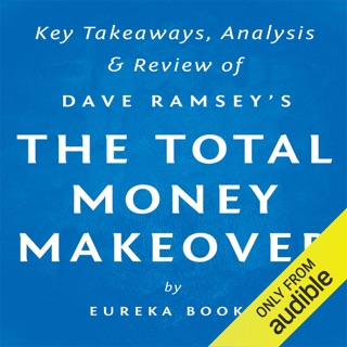 The Total Money Makeover, by Dave Ramsey: Key Takeaways, Analysis, & Review: A Proven Plan for Financial Fitness (Unabridged) E-Book Download