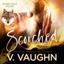 Scorched: Smokey Falls Wolves, Book 4 (Unabridged) MP3 Audiobook