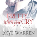 Pretty When You Cry MP3 Audiobook