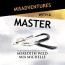 Misadventures with a Master: A Misadventures Novella (Unabridged) MP3 Audiobook