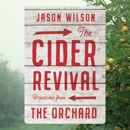 Download The Cider Revival: Dispatches from the Orchard MP3