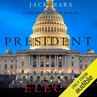 President Elect: A Luke Stone Thriller, Book 5 (Unabridged) E-Book Download