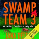 Swamp Team 3: A Miss Fortune Mystery, Book 4 (Unabridged) MP3 Audiobook