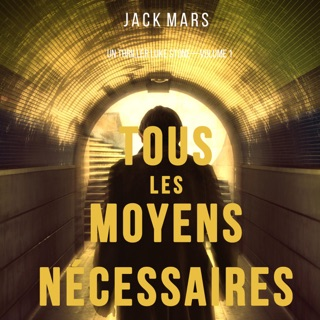 Tous les moyens nécessaires [Any Means Necessary]: Un thriller Luke Stone-Volume 1 [A Luke Stone Thriller, Book 1] (Unabridged) E-Book Download