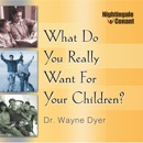 What Do You Really Want for Your Children? (Unabridged) MP3 Audiobook
