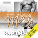 Protecting Melody: SEAL of Protection, Book 7 (Unabridged) MP3 Audiobook