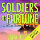 Soldiers of Fortune: A Miss Fortune Mystery, Book 6 (Unabridged) MP3 Audiobook