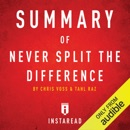 Summary of Never Split the Difference by Chris Voss and Tahl Raz: Includes Analysis (Unabridged) MP3 Audiobook