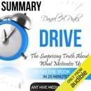 Summary of Daniel H. Pink's 'Drive: The Surprising Truth About What Motivates Us' (Unabridged) MP3 Audiobook