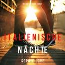 Italienische Nächte [Love Like That]: Buch 2 der Serie Die Liebe Auf Reisen [The Romance Chronicles, Book 2] (Unabridged) mp3 descargar