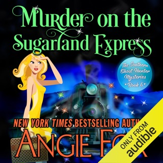 Murder on the Sugarland Express: Southern Ghost Hunter Mysteries, Book 6 (Unabridged) E-Book Download