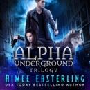 Alpha Underground Trilogy (Unabridged) MP3 Audiobook