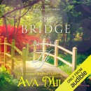 The Bridge to a Better Life: Dare Valley, Book 8 (Unabridged) MP3 Audiobook