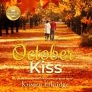 October Kiss: Based on the Hallmark Channel Original Movie MP3 Audiobook