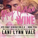May Contain Wine: SWAT Generation 2.0, Book 5 (Unabridged) MP3 Audiobook