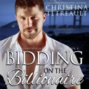 Bidding on the Billionaire: The Sherbrookes of Newport, Volume 8 (Unabridged) MP3 Audiobook