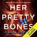 Her Pretty Bones: A completely addictive crime thriller with nail-biting suspense: Detective Gina Harte, Book 3 (Unabridged) MP3 Audiobook