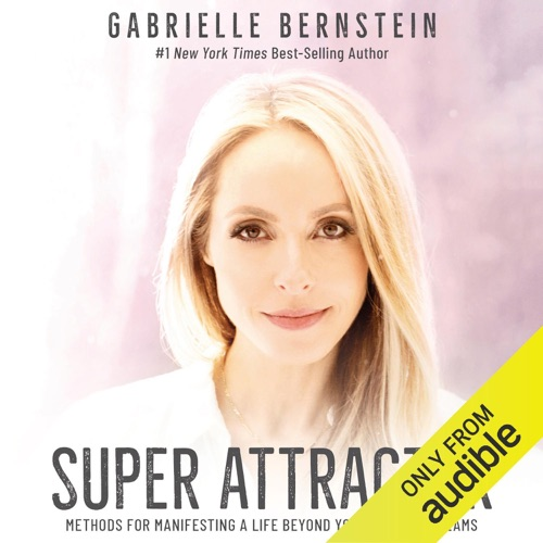 Super Attractor: Methods for Manifesting a Life Beyond Your Wildest Dreams (Unabridged) Listen, MP3 Download