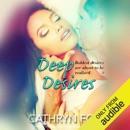 Deep Desires (Unabridged) MP3 Audiobook