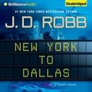 New York to Dallas: In Death, Book 33 (Unabridged) MP3 Audiobook