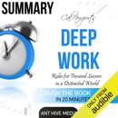 Summary: Cal Newport's Deep Work: Rules for Focused Success in a Distracted World (Unabridged) MP3 Audiobook