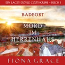Mord im Herrenhaus [Murder in the Manor]: Ein Lacey Doyle Cozy-Krimi - Buch 1 [A Lacey Doyle Cozy Mystery - Book 1] (Unabridged) MP3 Audiobook