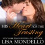 His Heart for the Trusting: a contemporary western romance